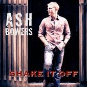 Shake It Off Single by Ash Bowers