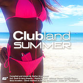 Clubland Summer (Compiled and Mixed By Stefan Gruenwald) by Various Artists