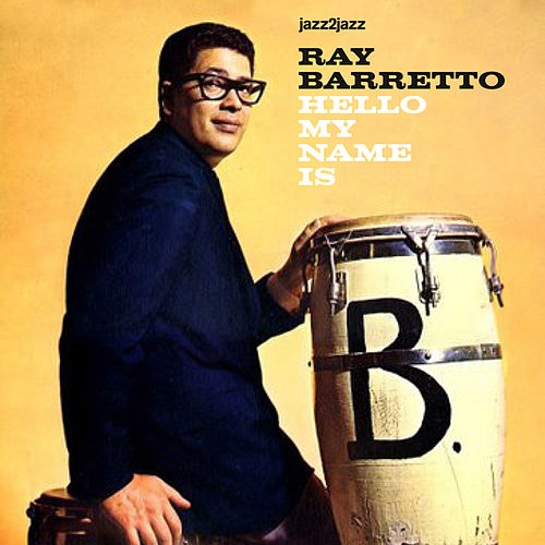 Hello My Name Is by Ray Barretto