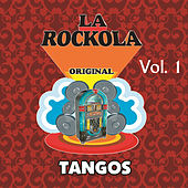 La Rockola Tangos, Vol. 1 by Various Artists