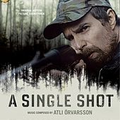 A Single Shot (Original Motion Picture Soundtrack) by Atli Örvarsson