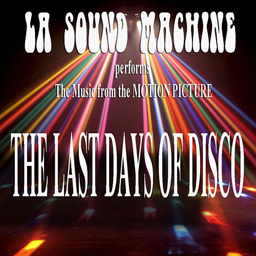 The Last Days of Disco by Soundmachine