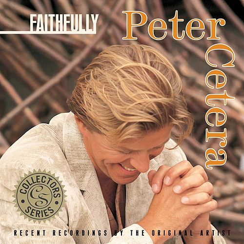 Faithfully by Peter Cetera