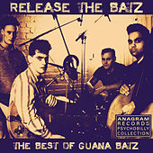 Release the Batz: The Best of Guana Batz by The Guana Batz