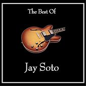 The Best of Jay Soto by Jay Soto