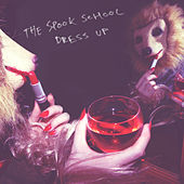 Dress Up by The Spook School