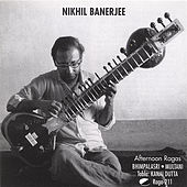 Afternoon Ragas by Nikhil Banerjee