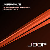 The Wrath Of Tambora / Game Of Life - Remixes by Airwave