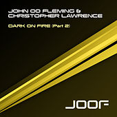 Dark On Fire - Part 2 by John 00 Fleming