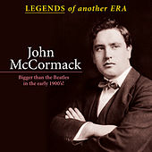 Legends of Another Era: John Mccormack; Bigger Than the Beatles in the Early 1900's by John McCormack