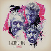 Wastelands by Eskimo Joe