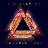 Trouble Free by The Brew UK