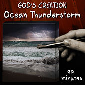 Ocean Thunderstorm (90 Minutes) by God's Creation