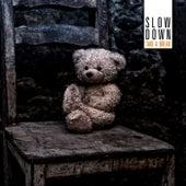 Take a Break by Slowdown