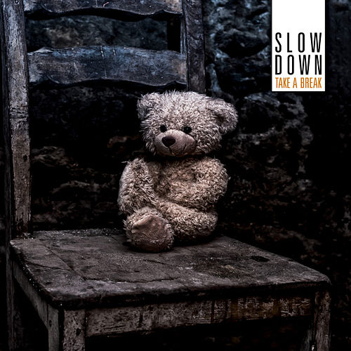 Take a Break by Slowdown