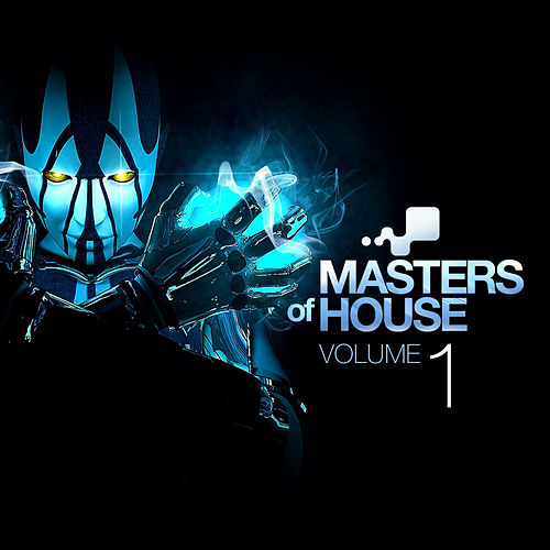 Masters of House Vol. 1 by Various Artists