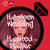 Halloween Wedding Haunted Playlist of Spooky Music by Tie the Knot Tunes by Various Artists