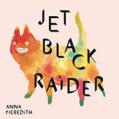 Black Prince Fury//Jet Black Raider by Anna Meredith
