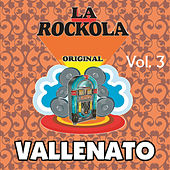 La Rockola Vallenato, Vol. 3 by Various Artists