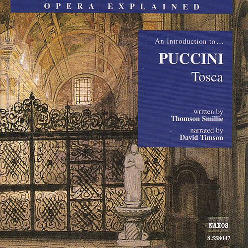 An Introduction To... Puccini 'Tosca' by Giacomo Puccini