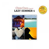 Lazy Summer 4 by Chris Coco by Various Artists