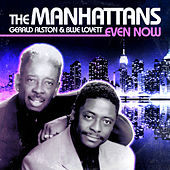 Even Now (Digitally Remastered) by The Manhattans