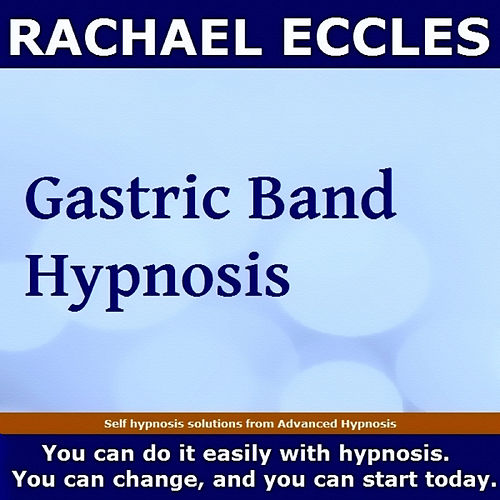 Self Hypnosis - Gastric Band Hypnosis by Rachael Eccles