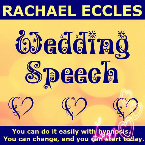 Self Hypnosis - Wedding Speech: Beat the Nerves and Give a Great Speech On the Big Day by Rachael Eccles