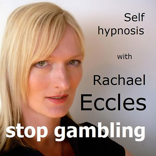 Self Hypnosis - Stop Gambling by Rachael Eccles
