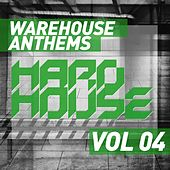 Warehouse Anthems: Hard House Vol. 4 - EP by Various Artists