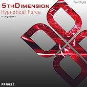 Hypnotical Force by The 5th Dimension