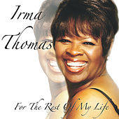 For the Rest of My Life by Irma Thomas