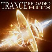 Trance Reloaded Hits by Various Artists