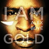 I Am Gold by Alex Boye