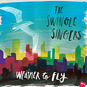 Weather To Fly von The Swingle Singers