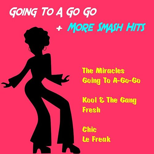 Going to a Go Go + More Smash Hits by Various Artists