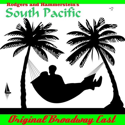 South Pacific (Original Broadway Cast) by Original Broadway Cast
