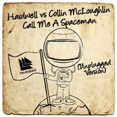 Call Me A Spaceman (Unplugged Version) by Hardwell