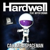 Call Me A Spaceman by Hardwell