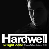 Twilight Zone (Dance Valley Anthem 2009) by Hardwell