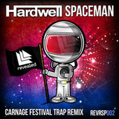 Spaceman (Carnage Festival Trap Remix) by Hardwell