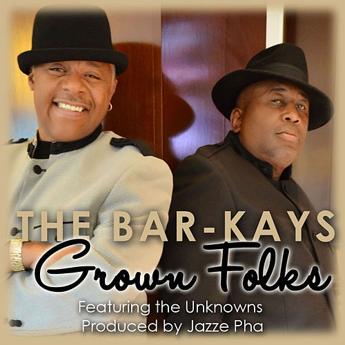 Grown Folks (feat. The Unknowns) - Single by The Bar-Kays