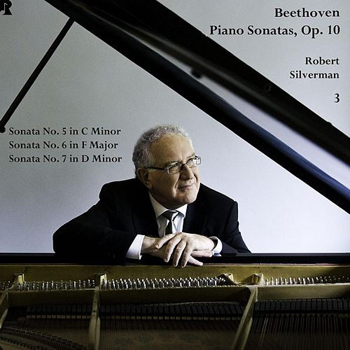 Beethoven: Three Piano Sonatas, Op. 10 by Robert Silverman