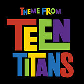 Teen Titans Theme (From
