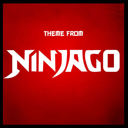 NinjaGo Theme (From 'NinjaGo') by Anime Kei