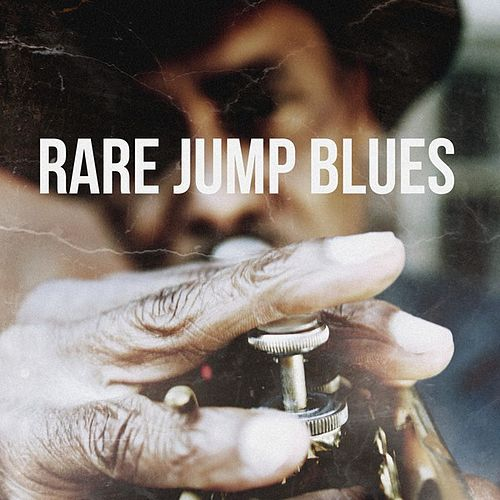 Rare Jump Blues by Various Artists