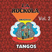 La Rockola Tangos, Vol. 2 by Various Artists