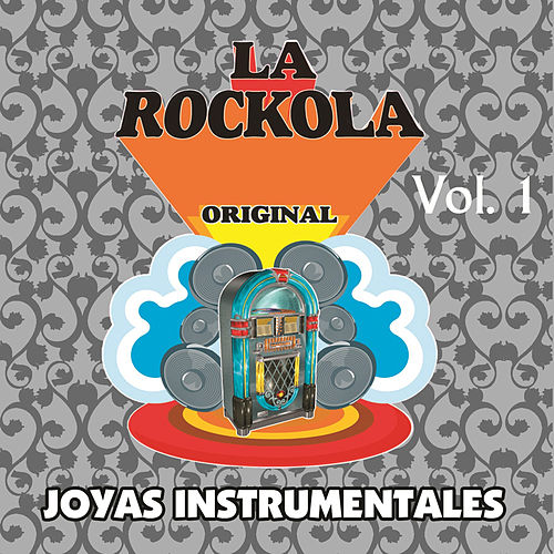 La Rockola Joyas Instrumentales, Vol. 1 by Various Artists