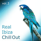 Real Ibiza Chill Out (Volume 3) by Various Artists