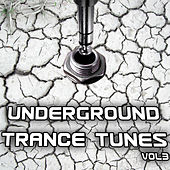 Underground Trance Tunes Vol. 3 by Various Artists